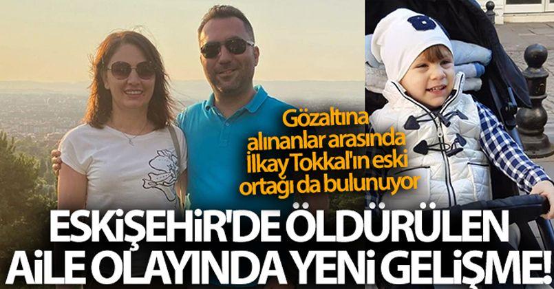 Eskişehir'de öldürülen aile olayında yeni gelişme! 9 kişi gözaltına alındı