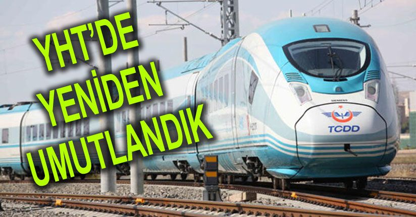 Hızlı Tren İçin Umutlar Devam Ediyor