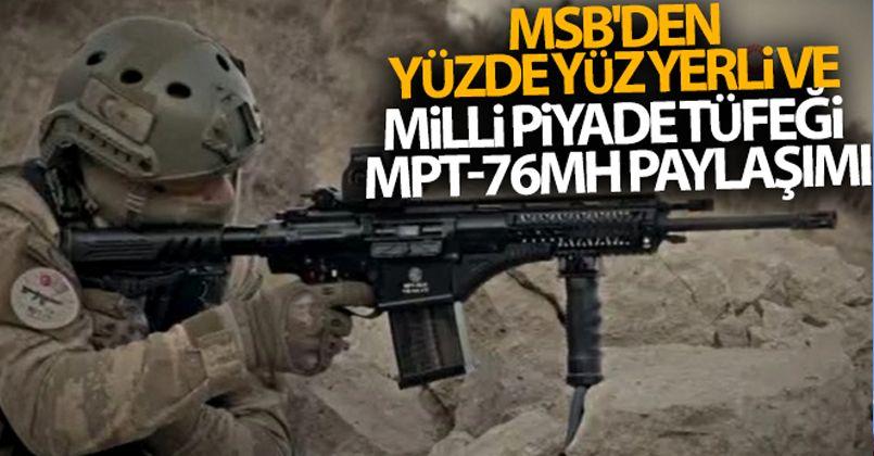 MSB'den yüzde yüz yerli ve milli piyade tüfeği MPT-76MH paylaşımı