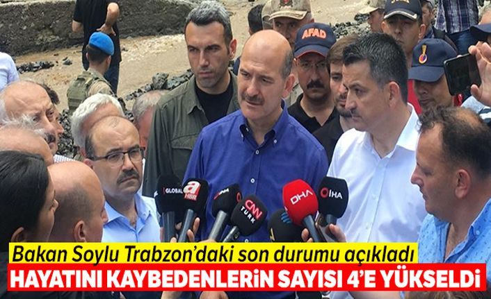 Bakan Süleyman Soylu: 'Selde hayatını kaybedenlerin sayısı 4'e yükseldi'