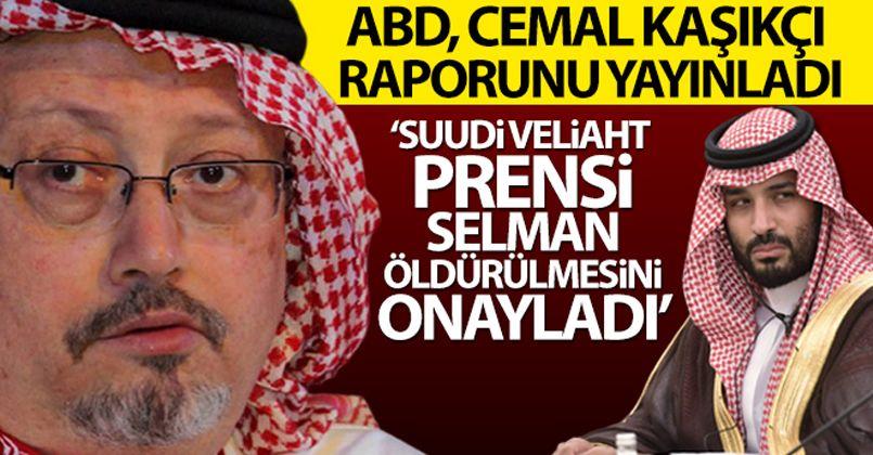ABD: 'Suudi Veliaht Prensi Selman, Kaşıkçı'nın öldürülmesini onayladı'
