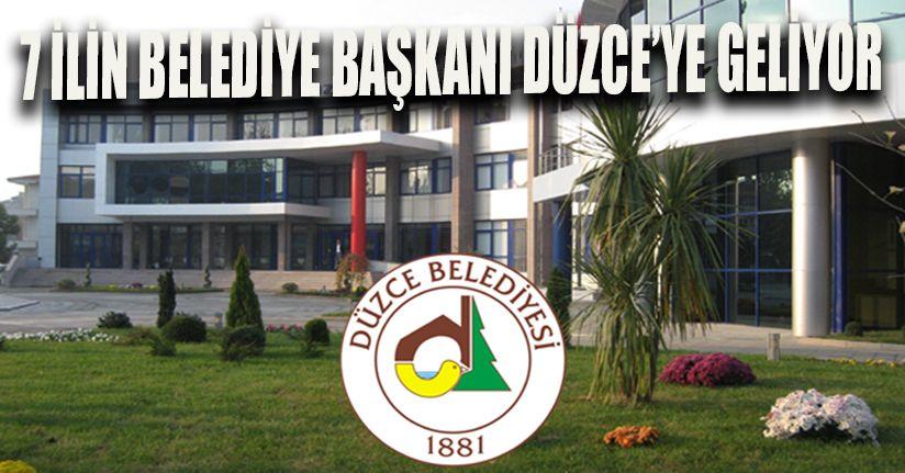 Belediye Başkanları Düzce'de Buluşacak