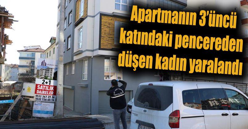 Apartmanın 3'üncü katındaki pencereden düşen kadın yaralandı