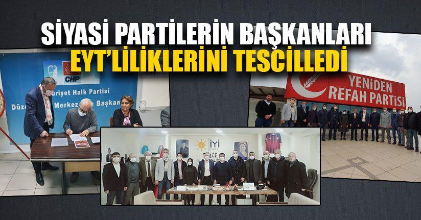 Siyasi Partilerin Başkanları EYT'liliklerini Tescilledi