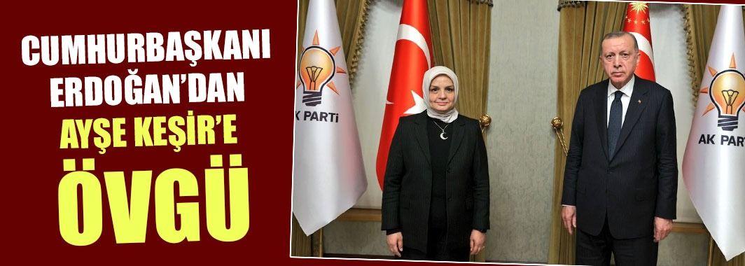Cumhurbaşkanı Erdoğan'dan Ayşe Keşir'e Övgü