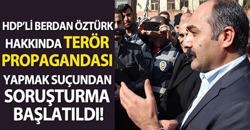 HDP'li Berdan Öztürk hakkında terör örgütü propagandası yapmak suçundan soruşturma başlatıldı