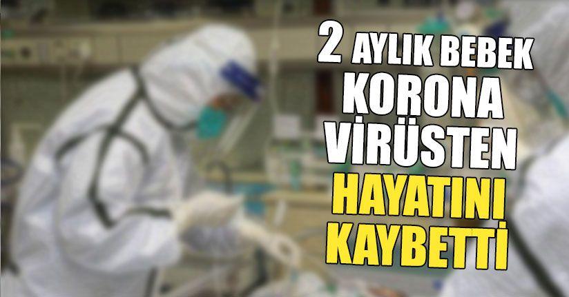 2 Aylık Bebek Korona Virüsten Hayatını Kaybetti