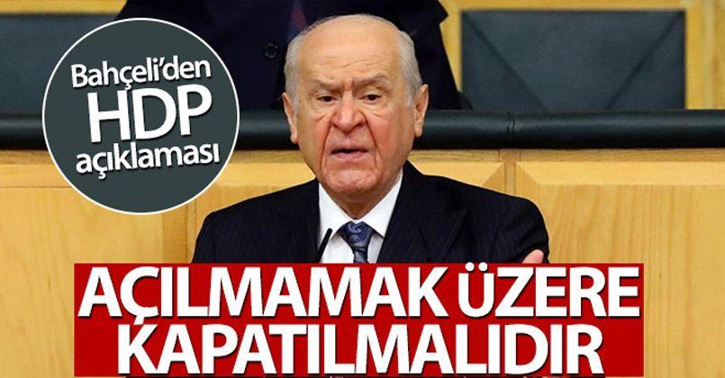 MHP Genel Başkanı Bahçeli: 'HDP açılmamak üzere kapatılmalıdır'