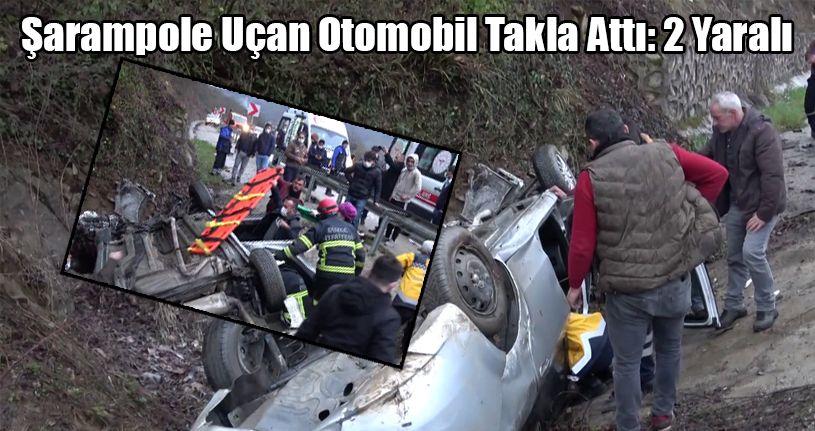 Şarampole Uçan Otomobil Takla Attı: 2 Yaralı