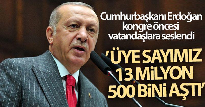 Cumhurbaşkanı Erdoğan'dan önemli açıklamalar! 'Üye sayımız 13 milyon 500 bini aştı'
