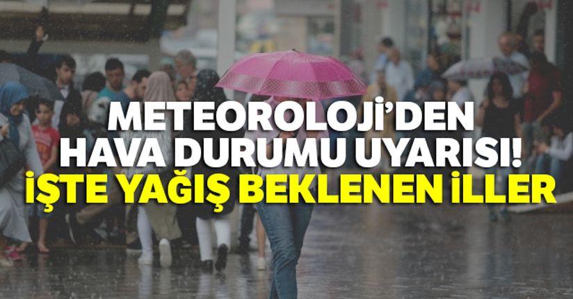 Meteoroloji'den hava durumu uyarısı: İşte yağış beklenen iller