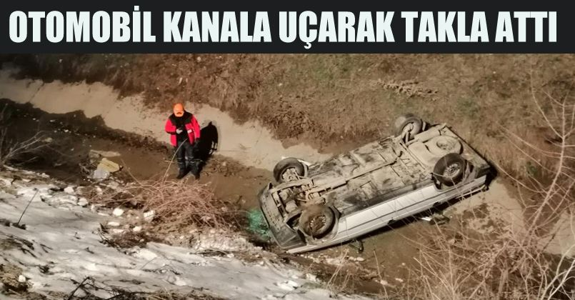 Otomobil kanala uçarak takla attı: 1 yaralı