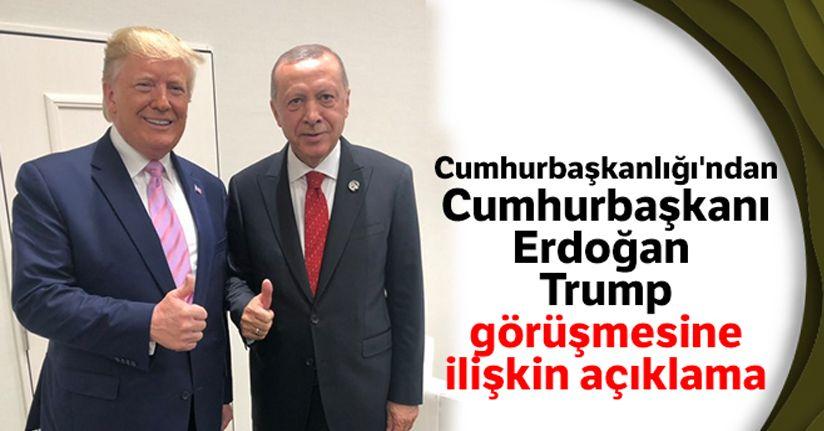 Cumhurbaşkanlığı'ndan Cumhurbaşkanı Erdoğan - Trump görüşmesine ilişkin açıklama