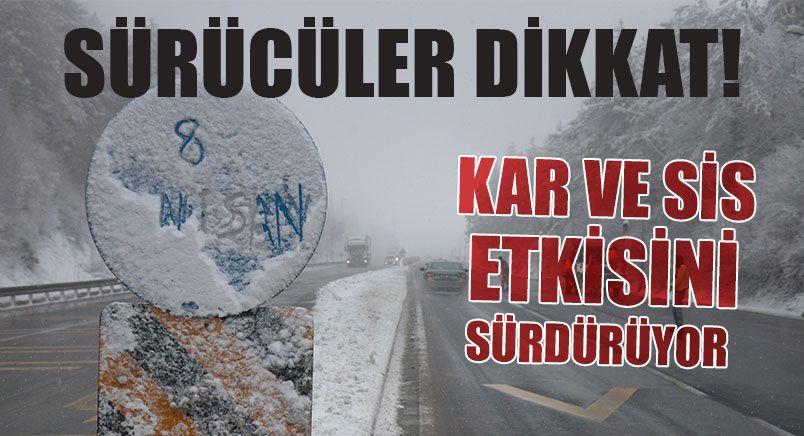 Bolu Dağı'nda Kar ve Sis Etkisini Sürdürüyor