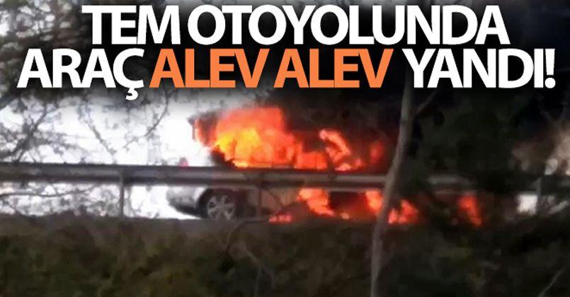 TEM Otoyolunda araç alev alev yandı!