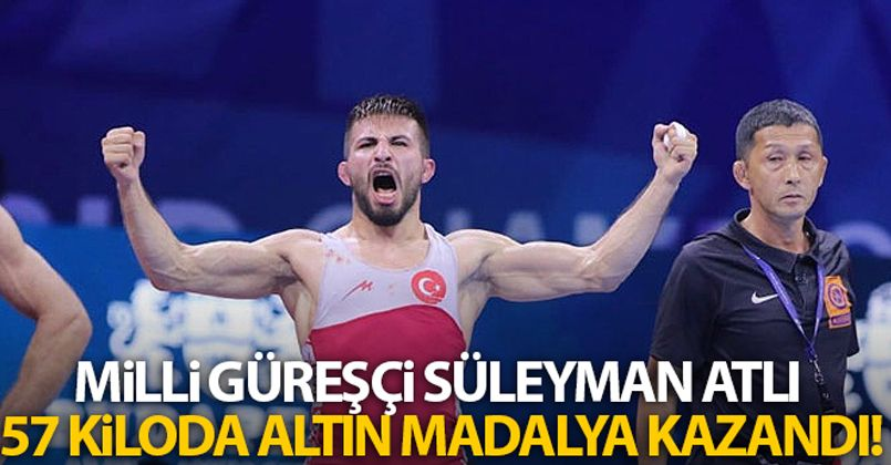 Milli güreşçi Süleyman Atlı 57 kiloda altın madalya kazandı