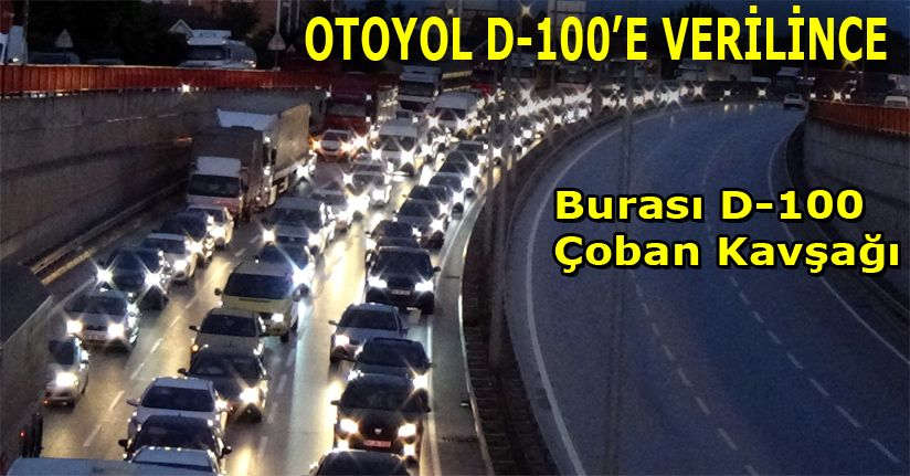 Otoyol trafiği verilince D-100 bayram trafiğine döndü