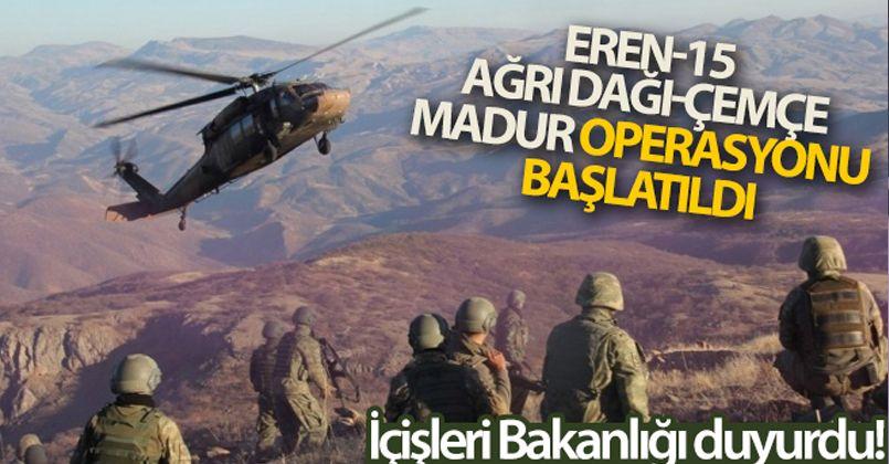 Ağrı, Iğdır, Kars ve Ardahan'da 'Eren-15 Ağrı Dağı-Çemçe Madur Operasyonu' başlatıldı