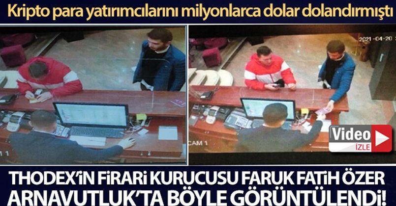 Thodex'in firari kurucusu Faruk Fatih Özer, Arnavutluk'ta görüntülendi