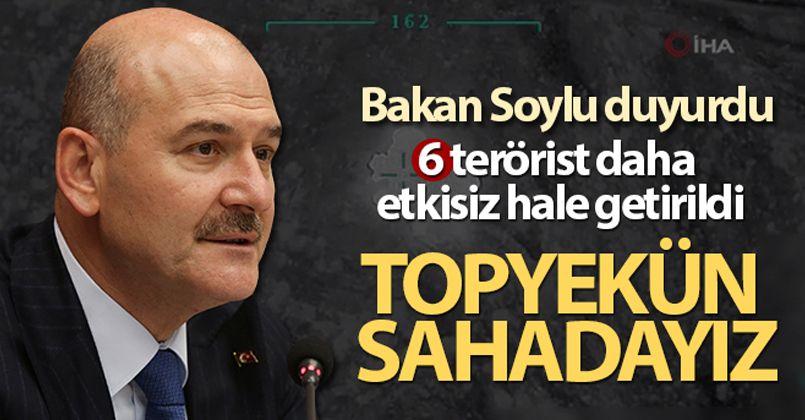Bakan Soylu: 'Altı terörist etkisiz'
