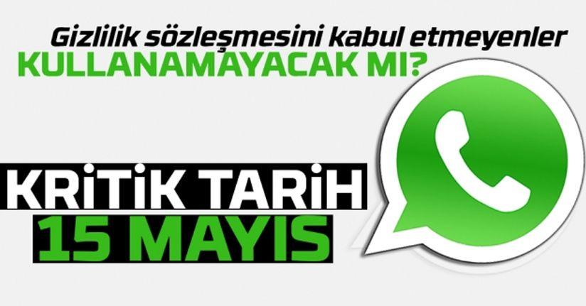 WhatsApp'ın kullanıcılara tanıdığı onay süresi 15 Mayıs'ta doluyor