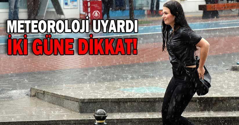 Dikkat! Sağanak Yağış geliyor!