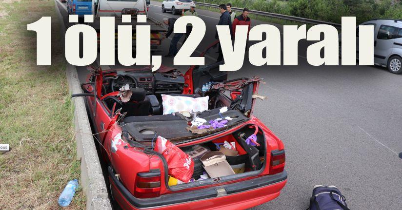 TEM Otoyolu'nda feci kaza: 1 ölü, 2 yaralı
