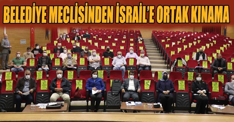 Belediye Meclisinden İsrail'e Ortak Kınama
