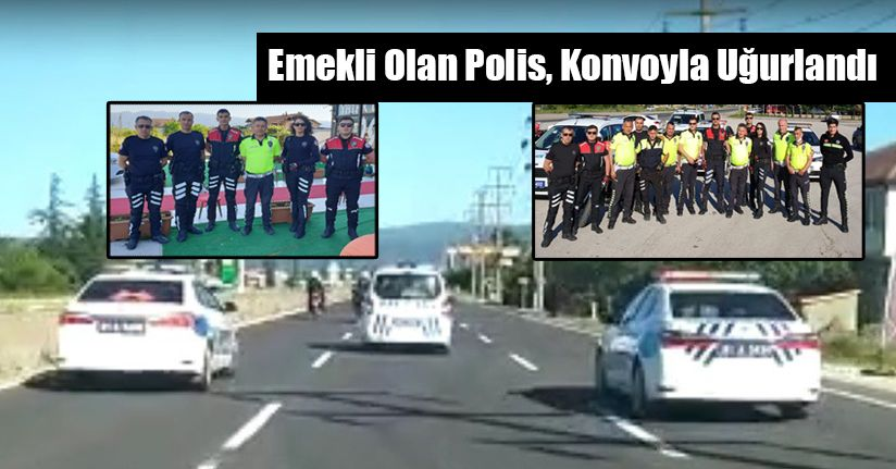 Emekli Olan Polis, Konvoyla Uğurlandı