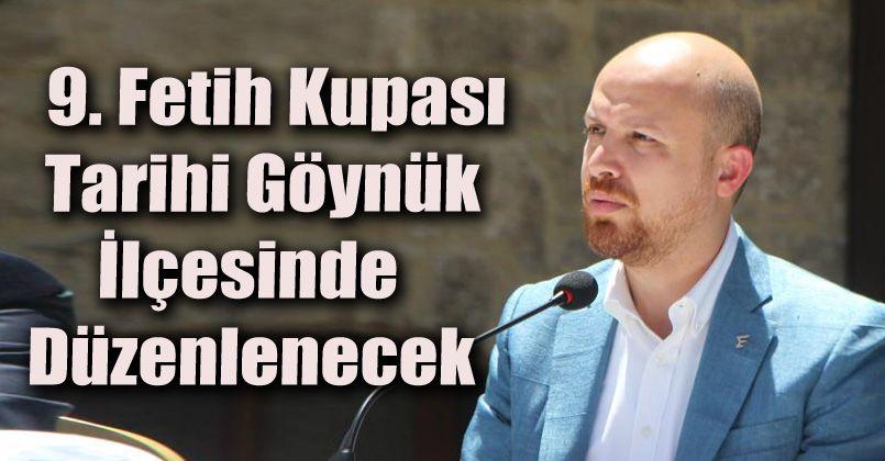 9. Fetih Kupası, tarihi Göynük ilçesinde düzenlenecek
