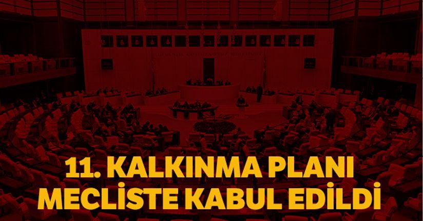 11. Kalkınma Planı, TBMM Plan ve Bütçe Komisyonu'nda kabul edildi