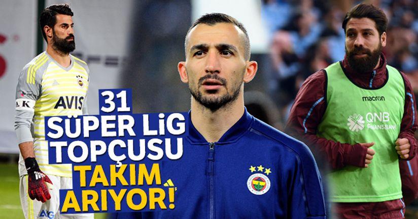 31 Süper Lig topçusu takım arıyor!