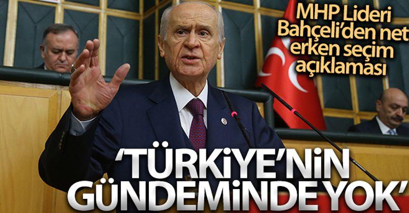 MHP Lideri Bahçeli: 'Ülkemizin erken seçim gibi bir gündemi yoktur'