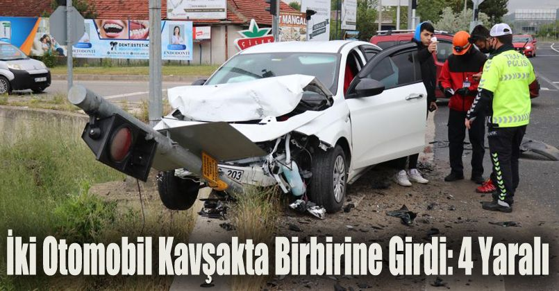 İki otomobil kavşakta birbirine girdi: 4 yaralı