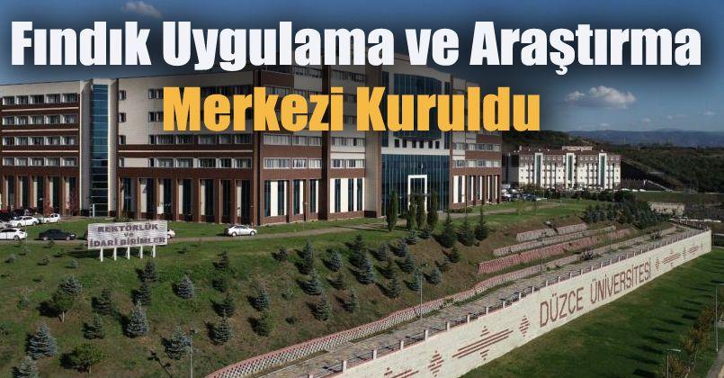 DÜ'de fındık uygulama ve araştırma merkezi kuruldu