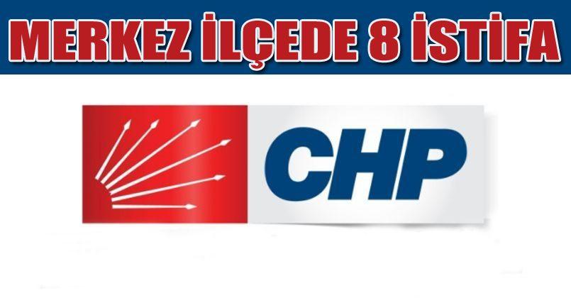 CHP merkez ilçe yönetiminden 8 kişi istifa etti