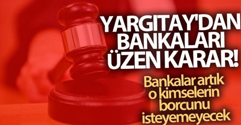 Yargıtay'dan bankaları üzen karar!