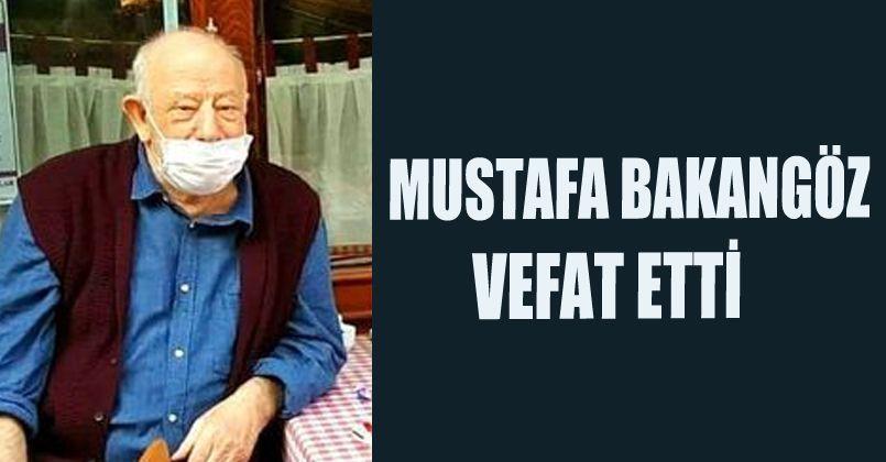 Mustafa Bakangöz Vefat Etti