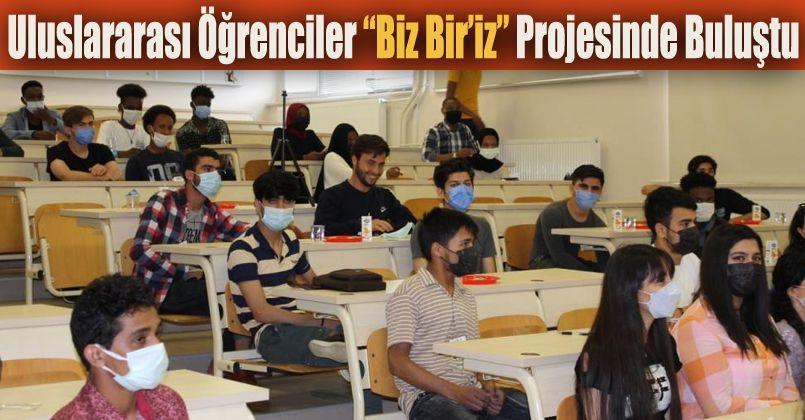 """Uluslararası öğrenciler """"Biz Bir'iz"""" projesinde buluştu"""