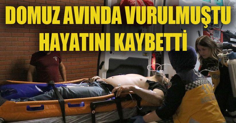Domuz avında, tüfekle vurulan vatandaş hastanede hayatını kaybetti