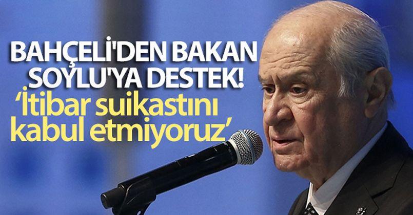 MHP Genel Başkanı Bahçeli'den Bakan Soylu'ya destek