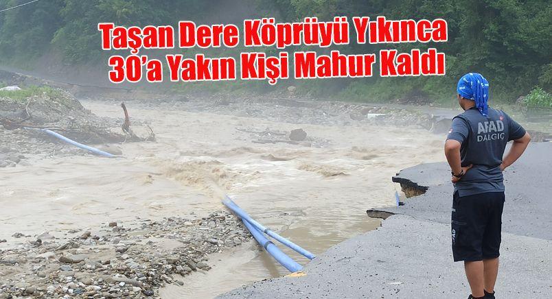 Taşan Dere Köprüyü Yıkınca 30'a Yakın Kişi Mahur Kaldı