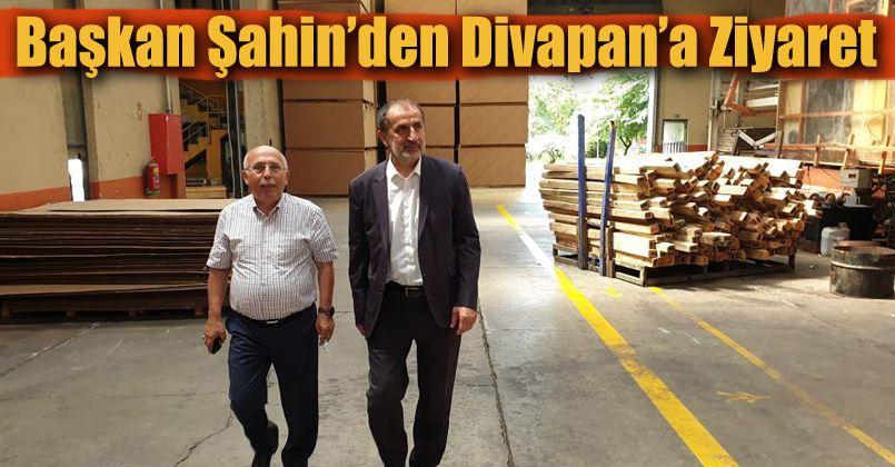 Başkan Şahin'den Divapan'a ziyaret