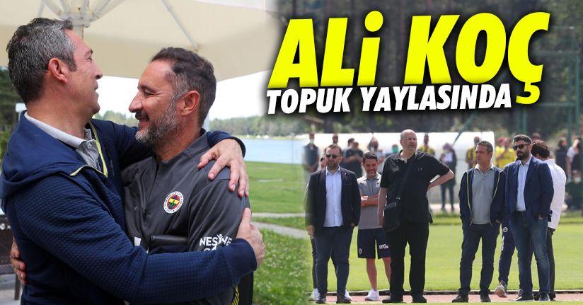 Fenerbahçe Başkanı Ali Koç, Topuk Yaylası'na geldi