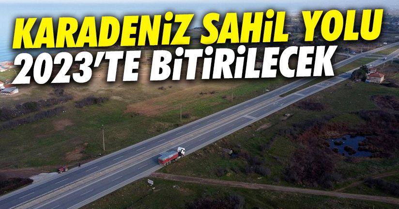 Karadeniz Sahil yolu 2023'te bitirilecek