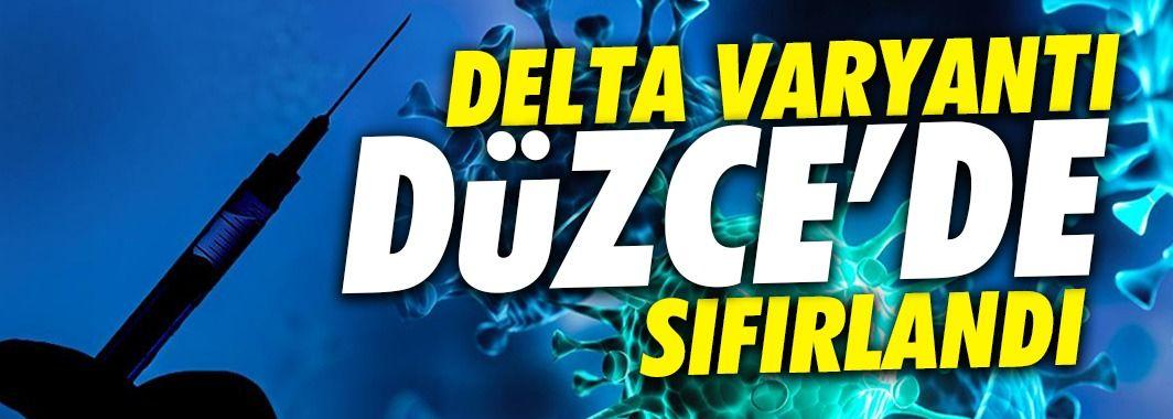 Delta varyantı Düzce'de sıfırlandı