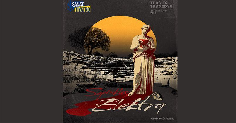 İş Sanat'tan 'Teos'ta Tragedya'