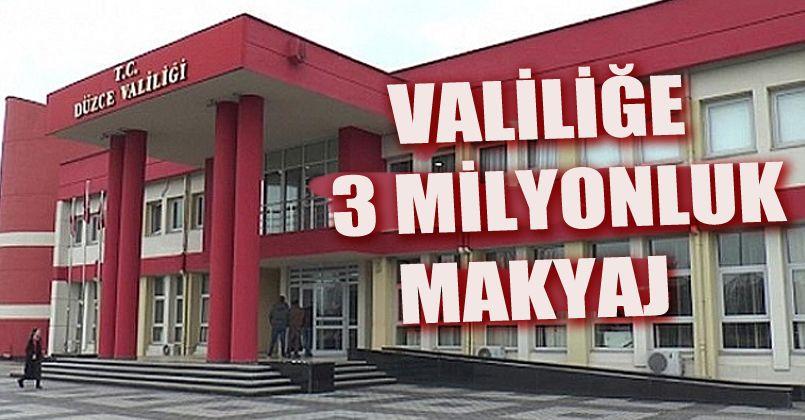 Valiliğe 3 Milyonluk Makyaj