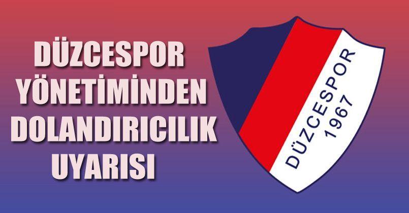 Düzcespor Yönetiminden Dolandırıcılık Uyarısı