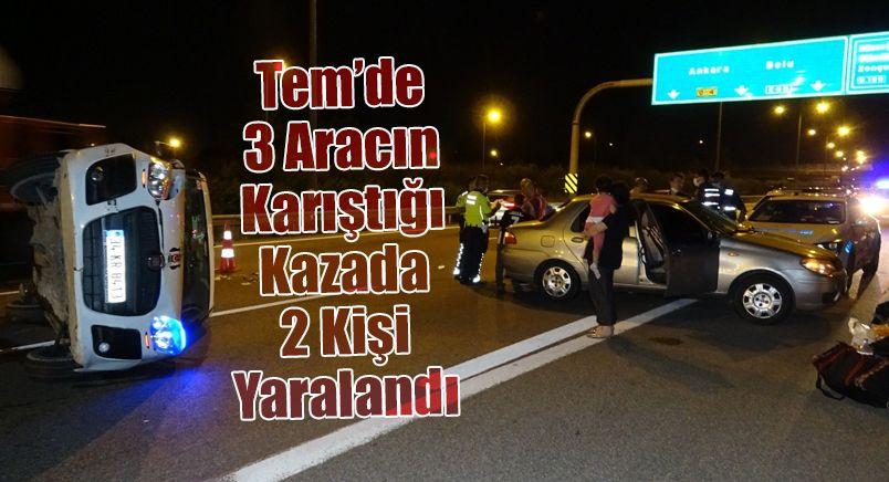 Tem'de 3 Aracın Karıştığı Kazada 2 Kişi Yaralandı